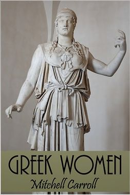 Carroll, Mitchell - Greek Women, e-kirja