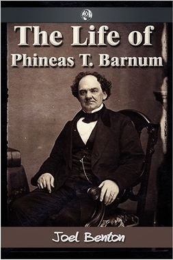 Benton, Joel - The Life of Phineas T. Barnum, ebook