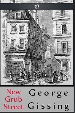 Gissing, George - New Grub Street, e-bok
