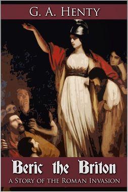 Henty, G. A. - Beric the Briton, ebook