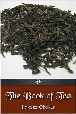 Okakur, Kakuzo - The Book of Tea, ebook