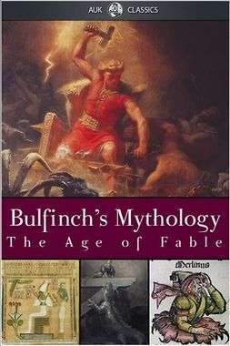 Bulfinch, Thomas - The Age of Fable, ebook