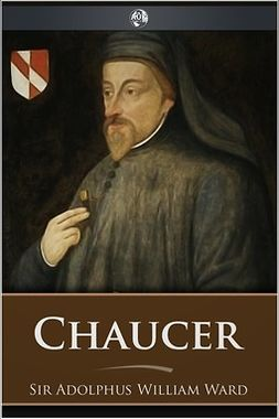 Ward, Adolphus William - Chaucer, ebook