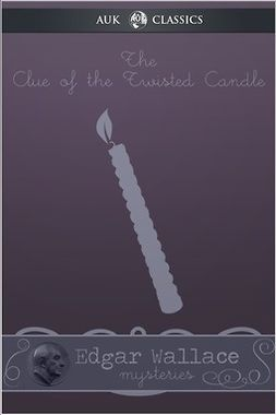 Wallace, Edgar - The Clue of the Twisted Candle, ebook