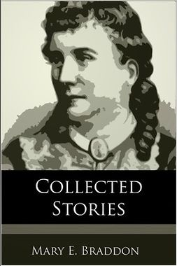 Braddon, Mary E. - Collected Stories, ebook