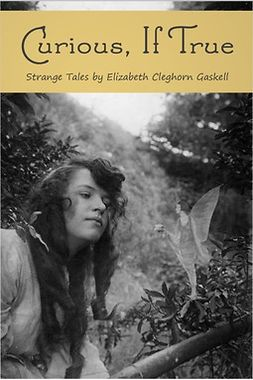 Gaskell, Elizabeth - Curious, If True, e-bok