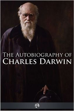 Darwin, Charles - The Autobiography of Charles Darwin, ebook