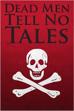 Hornung, Ernest William - Dead Men Tell No Tales, ebook