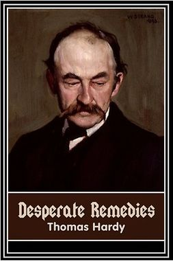 Hardy, Thomas - Desperate Remedies, ebook