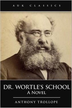 Trollope, Anthony - Dr Wortle's School, e-kirja