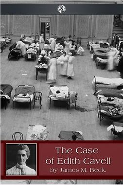 Beck, James - The Case of Edith Cavell, ebook