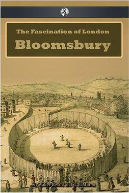 Besant, Walter - The Fascination of London: Bloomsbury, ebook