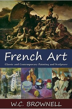 Brownell, W. C. - French Art, e-bok