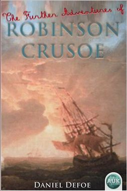 Defoe, Daniel - The Further Adventures of Robinson Crusoe, e-kirja