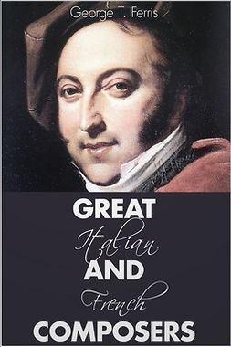 Ferris, George T. - Great Italian and French Composers, ebook