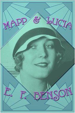 Benson, E. F. - Mapp and Lucia, ebook