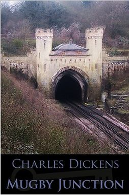 Dickens, Charles - Mugby Junction, e-bok