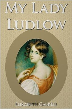 Gaskell, Elizabeth - My Lady Ludlow, ebook