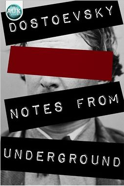 Dostoyevsky, Fyodor - Notes from Underground, e-kirja