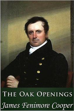 Cooper, James Fenimore - The Oak Openings, ebook