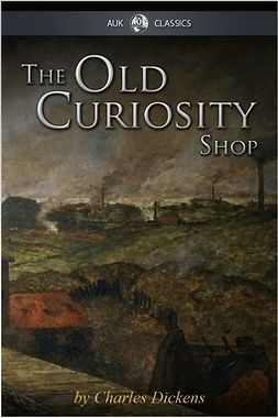 Dickens, Charles - The Old Curiosity Shop, e-kirja