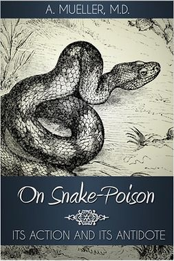 Mueller, A. - On Snake-Poison, ebook