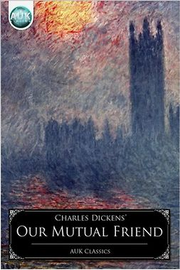 Dickens, Charles - Our Mutual Friend, ebook