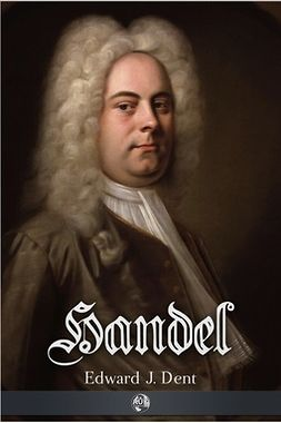 Dent, Edward J. - Handel, ebook