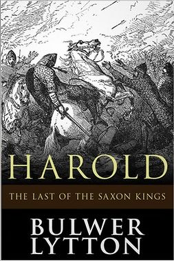 Bulwer-Lytton, Edward - Harold, the Last of the Saxon Kings, e-bok