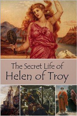 Erskine, John - The Secret Life of Helen of Troy, ebook