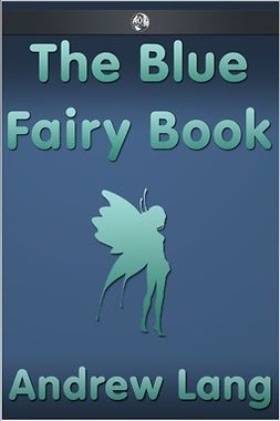 Lang, Andrew - The Blue Fairy Book, e-kirja