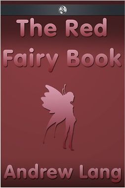 Lang, Andrew - The Red Fairy Book, e-kirja