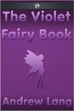 Lang, Andrew - The Violet Fairy Book, e-kirja
