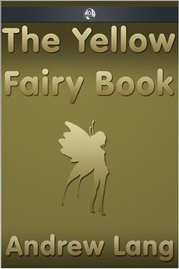 Lang, Andrew - The Yellow Fairy Book, ebook
