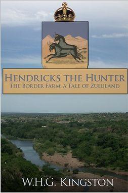 Kingston, W. H. G. - Hendricks the Hunter, ebook