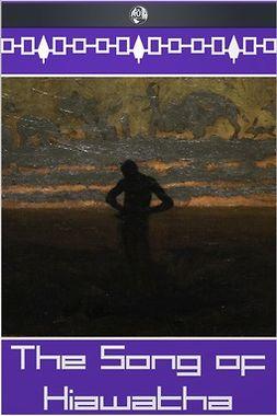 Longfellow, Henry Wadsworth - The Song of Hiawatha, ebook