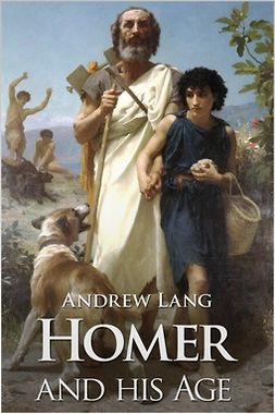 Lang, Andrew - Homer and His Age, ebook