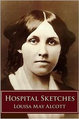 Alcott, Louisa May - Hospital Sketches, e-bok