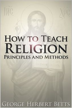 Betts, George Herbert - How to Teach Religion, ebook