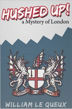 Queux, William Le - Hushed Up! A Mystery of London, ebook