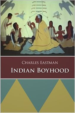 Eastman, Charles Alexander - Indian Boyhood, ebook