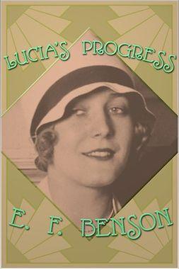 Benson, E. F. - Lucia's Progress, ebook