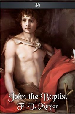 Meyer, F. B. - John the Baptist, ebook