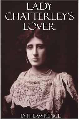 Lawrence, D.H. - Lady Chatterley's Lover, ebook