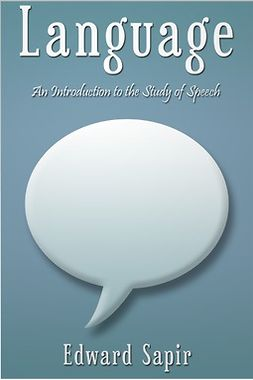 Sapir, Edward - Language, e-bok