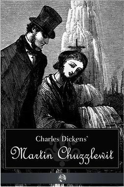Dickens, Charles - Martin Chuzzlewit, e-bok