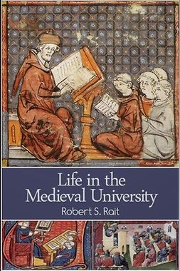 Rait, Robert S. - Life in the Medieval University, e-kirja