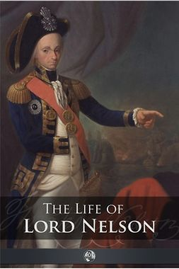 Southey, Robert - The Life of Lord Nelson, ebook