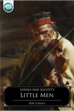 Alcott, Louisa May - Little Men, e-kirja