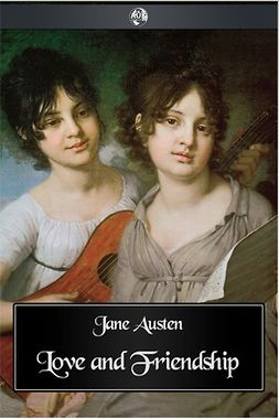 Austen, Jane - Love and Friendship, e-bok